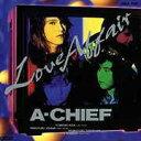 CD - LOVE AFFAIR [オンデマンドCD] / A-CHIEF