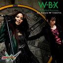 W-B-X〜W Boiled Extreme〜 [CD+DVD] / 上木彩矢 w TAKUYA