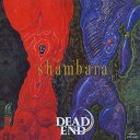 shambara[+2] [SHM-CD] / DEAD END