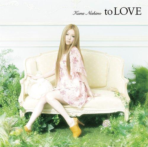 to LOVE [通常盤] / 西野カナ