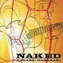 Naked / 浜崎貴司