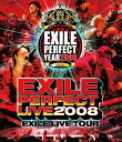 "EXILE LIVE TOUR ""EXILE PERFECT LIVE 2008"" [Blu-ray] / EXILE"