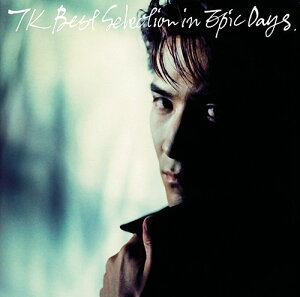 TK BEST SELECTION IN EPIC DAYS [CD+DVD] / 小室哲哉