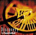 Discovery / No Regret Life