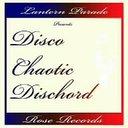 DISCO CHAOTIC DISCHORD / LANTERN PARADE