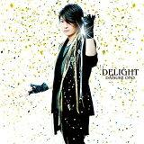 DELIGHT [CD+DVD]/小野大辅[DELIGHT [CD+DVD] / 小野大輔]