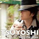 Song For Love / TSUYOSHI