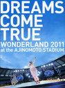 DREAMS COME TRUE WONDERLAND 2011 at the AJINOMOTO STADIUM OFFICIAL PHOTOBOOK史上最強の移動遊園地[本/雑誌] (単行本・ムック) / ..