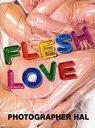 FLESH LOVE (単行本・ムック) / フォトグラファーハル/著