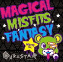 MAGICAL MISFITS FANTASY [ミスフィッツVer.] / ワン★スター