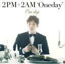 One day [チャンミン・ソロ写真ジャケット盤 / 初回生産限定盤 H] / 2PM+2AM 'Oneday'