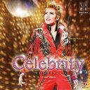 星組宝塚大劇場公演ライブCD『Celebrity』-セレブリティ-[CD] / 宝塚歌劇団