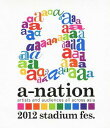 a-nation2012 stad...