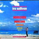 ホライゾンズ [完全生産限定盤][CD] / アイラ・サリヴァン