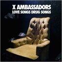 Artist Name: X - ラヴ・ソングス・ドラッグ・ソングス (EP) [輸入盤][CD] / X アンバサダーズ