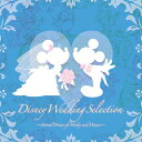 Disney Wedding Selection 〜Eternal dream of Mickey and Minnie.〜[CD] / ディズニー