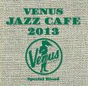 藝人名: V - ヴィーナス・ジャズ・カフェ 2013[CD] / オムニバス