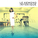 Artist Name: K - LE KEMONO INTOXIQUE[CD] / けもの