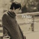 藝人名: Y - ホワイト・イン・ダーク[CD] / 西島芳