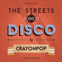ミニ・アルバム: ザ・ストリーツ・ゴー・ディスコ [輸入盤][CD] / CRAYON POP