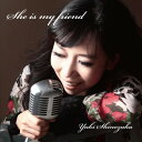 Artist Name: Y - She is my friend[CD] / 篠塚ゆき