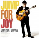 Jump For Joy[CD] / 佐津間純