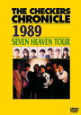 THE CHECKERS CHRONICLE 1989 SEVEN HEAVEN TOUR [廉価版][DVD] / チェッカーズ