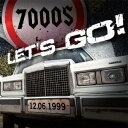 レッツ・ゴー![CD] / 7000$