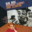 藝人名: R - ブルー・ローズ +2 [期間生産限定スペシャルプライス盤][CD] / ローズマリー・クルーニー&デューク・エリントン楽団