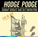 Artist Name: J - ホッジ・ポッジ [期間生産限定スペシャルプライス盤][CD] / ジョニー・ホッジス