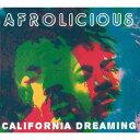 藝人名: A - カリフォルニア・ドリーミング[CD] / アフロリシャス