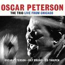 藝人名: O - トリオ・ライヴ・フロム・シカゴ [2CD/輸入盤][CD] / オスカー・ピーターソン