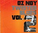 Artist Name: O - トゥイステッド・ブルーズ Vol.2[CD] / オズ・ノイ