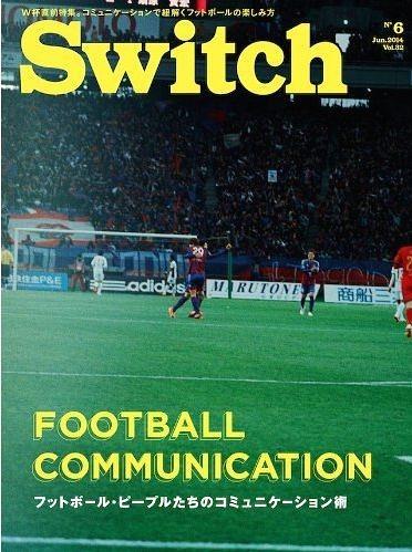 Switch VOL.32NO.6(2014JUN.)[本/雑誌] / スイッチ・パブリッシング