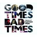Good Times Bad Times 〜History of Carmen Maki〜[CD] / カルメン・マキ
