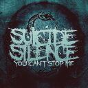 艺人名: S - YOU CAN'T STOP ME [DVD付初回限定盤][CD] / スーサイド・サイレンス