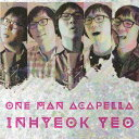 Artist Name: I - ONE MAN A CAPPELLA[CD] / よういんひょく