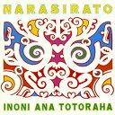 艺人名: N - イノニ・アナ・トトラハ[CD] / ナラシラト