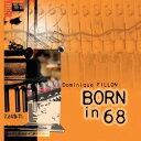 艺人名: D - ボーン・イン・68[CD] / ドミニク・フィヨン