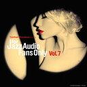 Artist Name: V - For Jazz Audio Fans Only Vol.7[CD] / オムニバス