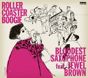 Artist Name: B - ROLLER COASTER BOOGIE[CD] / Bloodest Saxophone feat.Jewel Brown