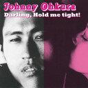 抱いて抱いて抱いて! スペシャル・エディション[CD] / ジョニー大倉