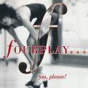 藝人名: F - イエス・プリーズ [完全生産限定盤/廉価盤][CD] / フォープレイ