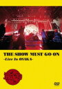 THE SHOW MUST GO ON 〜Live In OSAKA〜 [通常版][DVD] / 筋肉少女帯