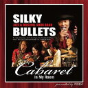 藝人名: S - CABARET IN MY ROOM[CD] / SILKY BULLETS