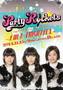 Party Rocketsワンマンライブ ~FULL THROTTLE~[DVD] / Party Rockets
