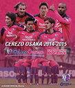 セレッソ大阪2014-2015×Golazo Cerezo〜For The Top of Dreams〜[Blu-ray] / サッカー