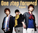 One step forward 豪華盤 [DVD付初回限定盤][CD] / Trignal