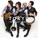 TOKYO [通常盤][CD] / I Don't Like Mondays.