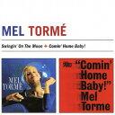 艺人名: M - スウィンギン・オン・ザ・ムーン+カミン・ホーム・ベイビー! +2[CD] / メル・トーメ